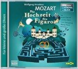 Die Hochzeit des Figaro: Oper erzählt als Hörspiel mit Musik
