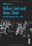 Volkes Lied und Vater Staat: Die DDR-Folkszene 1976-1990 (Buch plus CD!)