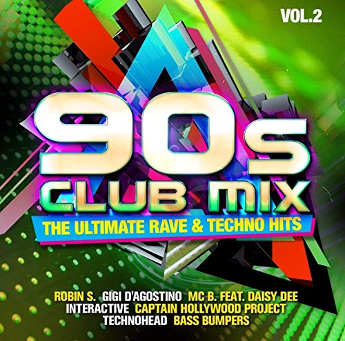 90s Club Mix Vol. 2 - The Ultimative Rave & Techno Hits