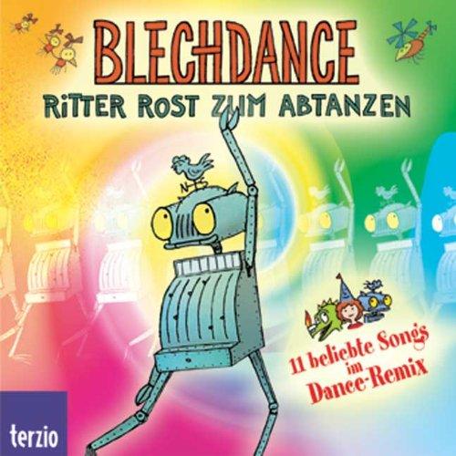 Blechdance. Ritter Rost zum Abtanzen. 11 beliebte Songs im Dance-Remix