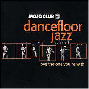 Mojo Club Vol. 8 (Love The One You're With)