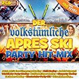 Der Volkstümliche Apres Ski Party Hit-Mix; Feiern ohne Ende; Party; Stimmung